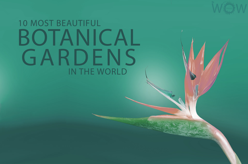 10 Most Beautiful Botanical Gardens In The World 2