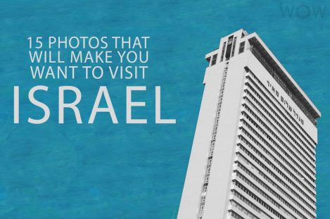 15 Photos That Will Make You Want To Visit Israel