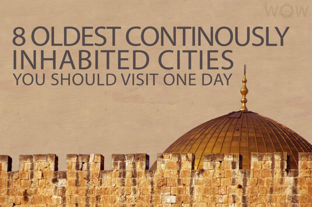 8 Oldest Continuously Inhabited Cities