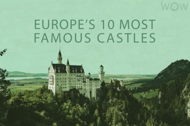 Europe's 10 Most Famous Castles