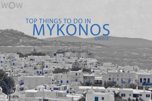 Top 10 Things To Do In Mykonos
