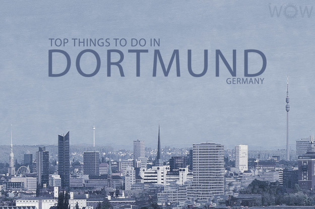 Top 8 Things To Do In Dortmund