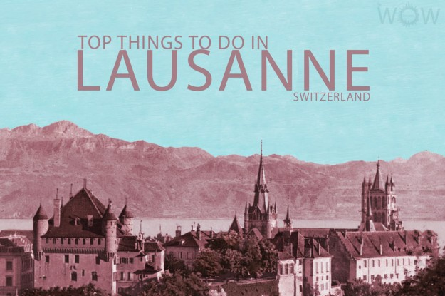 Top 9 Things To Do In Lausanne