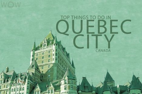 Top 9 Things To Do In Quebec City