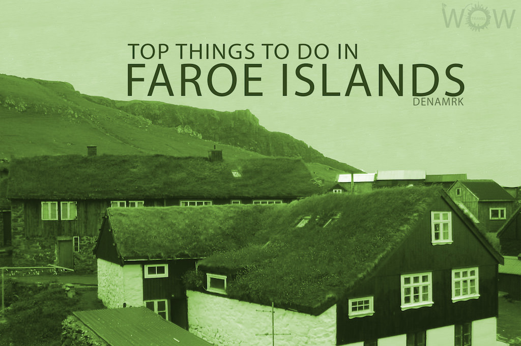 Top 6 Things To Do In Faroe Islands