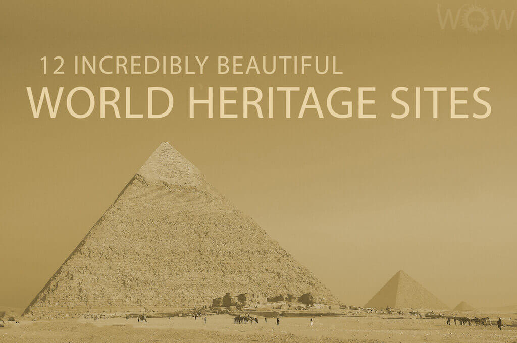 12 Incredibly Beautiful World Heritage Sites