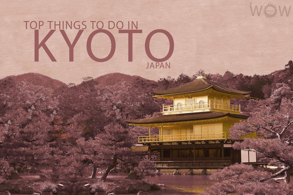 Top 10 Things To Do In Kyoto