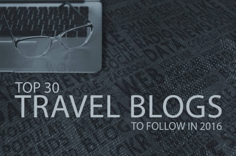 Top 30 Travel Blogs To Follow In 2016
