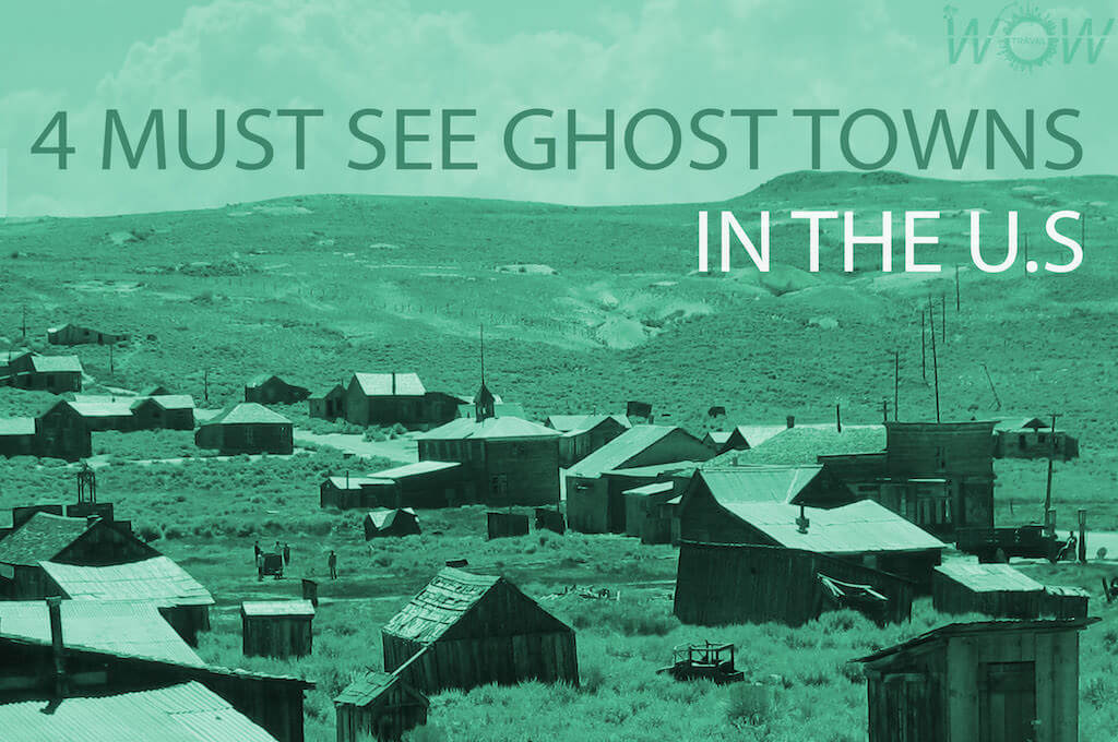 4 Must See Ghost Towns In The U S Wow Travel