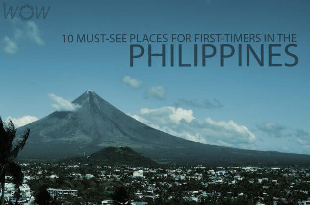 10 Must-See Places For First-Timers In The Philippines