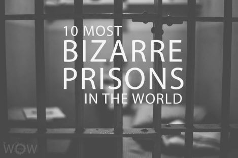 10 Most Bizarre Prisons in the World