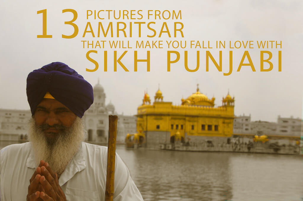 13 Pictures From Amritsar That Will Will Make You Fall In Love With Sikh Punjabi
