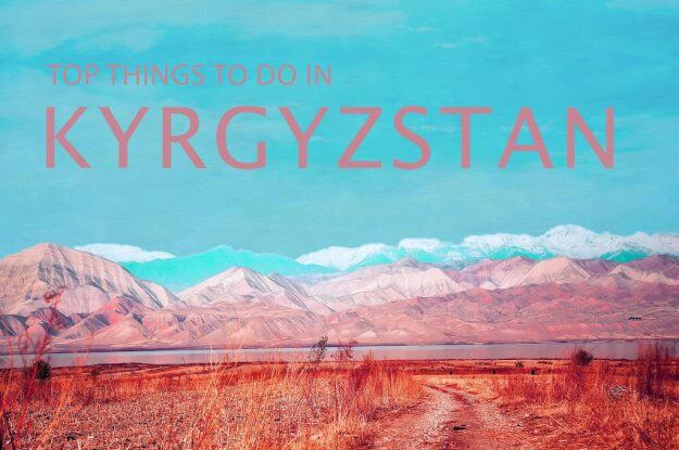 Top Things To Do in Kyrgyzstan