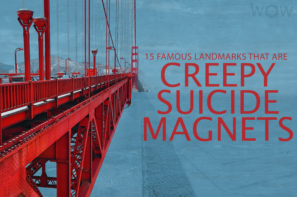 15 Famous Landmarks That Are Creepy Suicide Magnets
