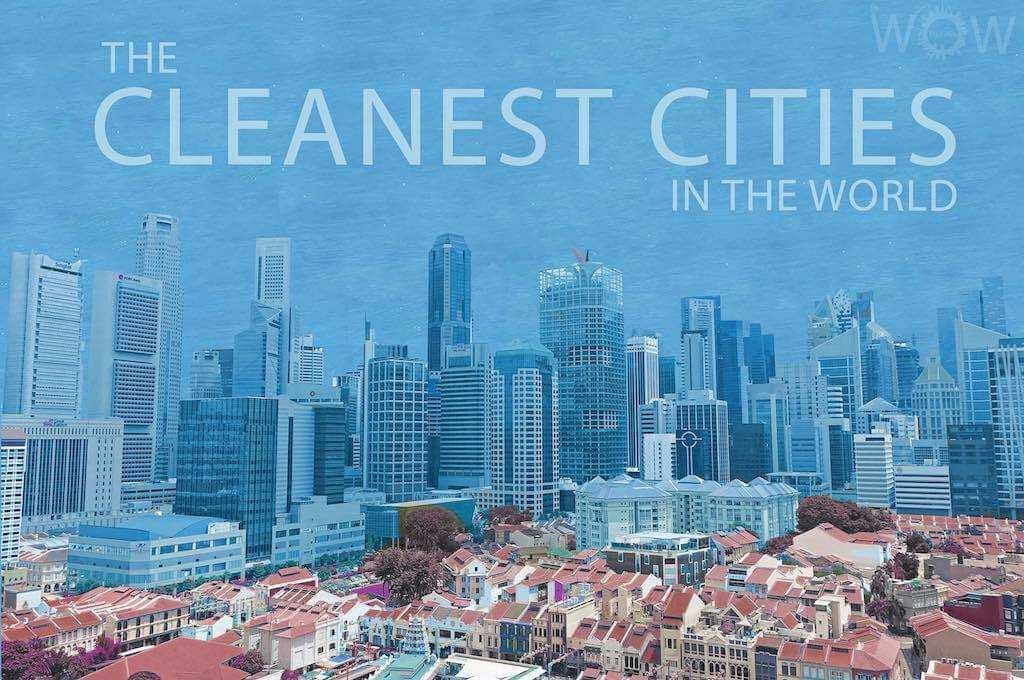 The 12 Cleanest Cities In The World