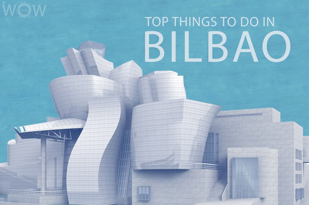 Top 12 Things To Do In Bilbao