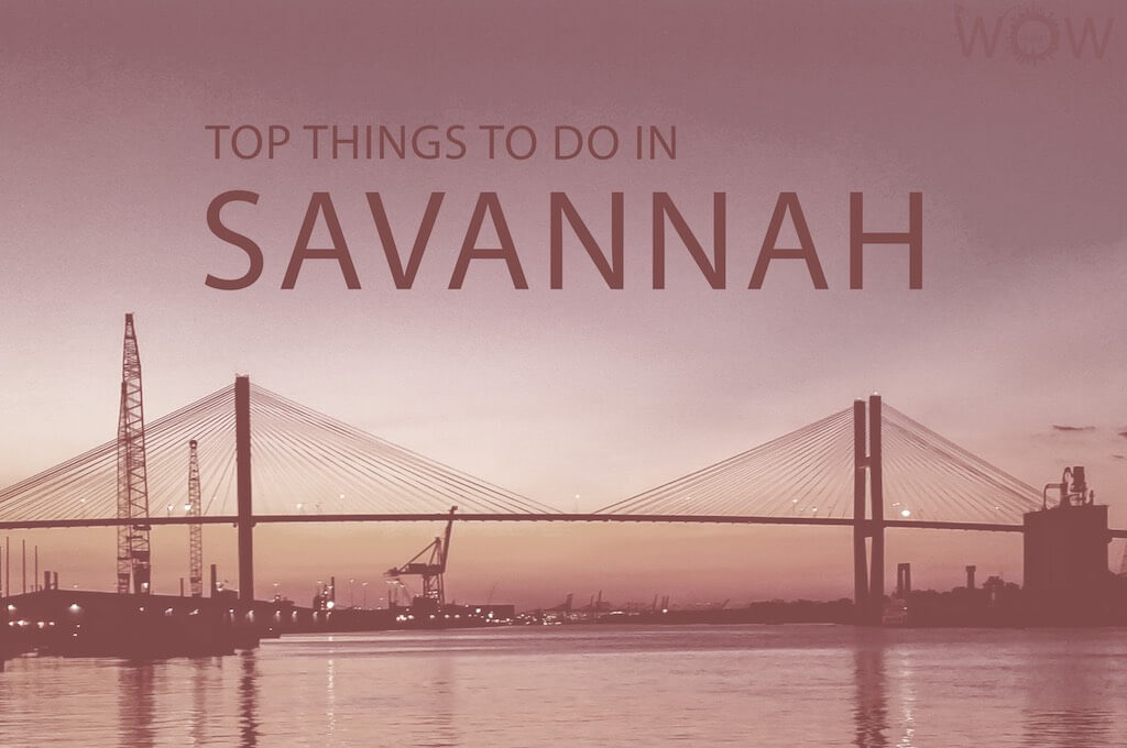 Top 12 Things To Do In Savannah