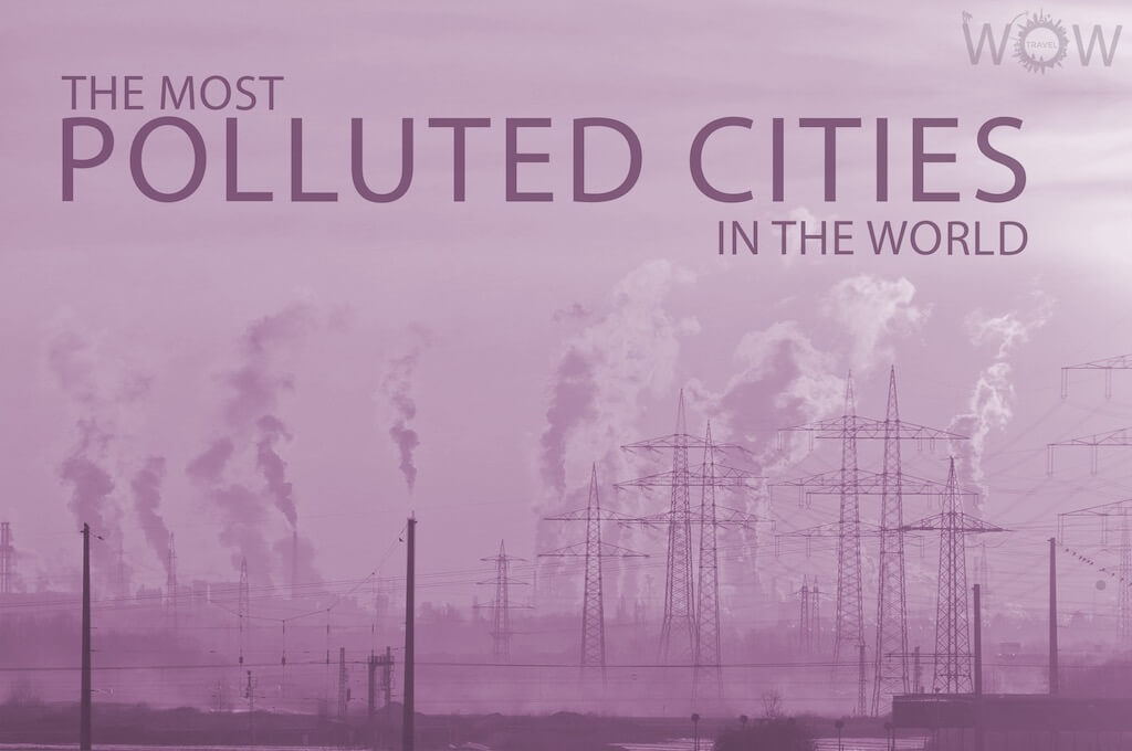 12 Most Polluted Cities In The World
