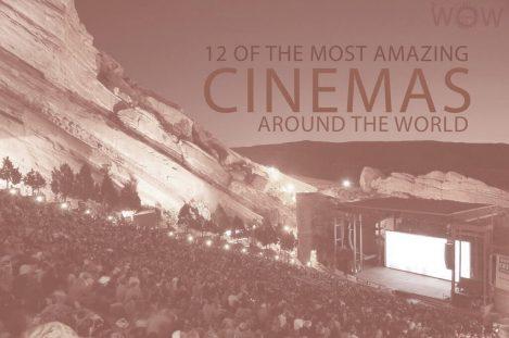 12 Of The Most Amazing Cinemas Around The World
