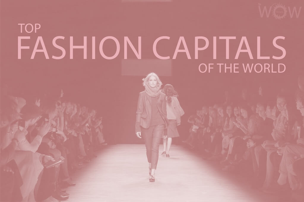 Top 12 Fashion Capitals Of The World