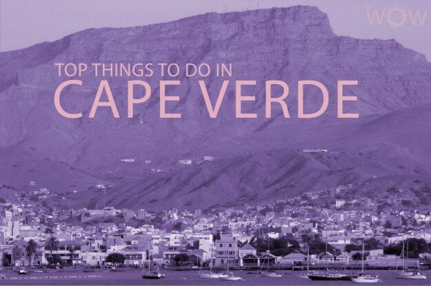 Top 12 Things To Do In Cape Verde