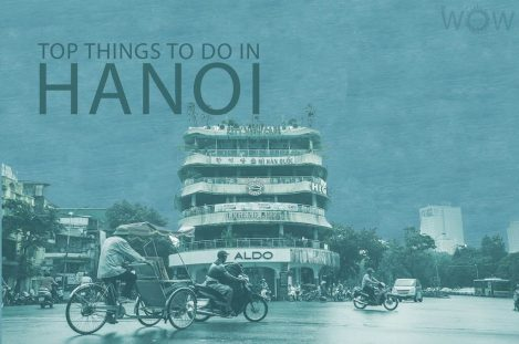 Top 12 Things To Do In Hanoi