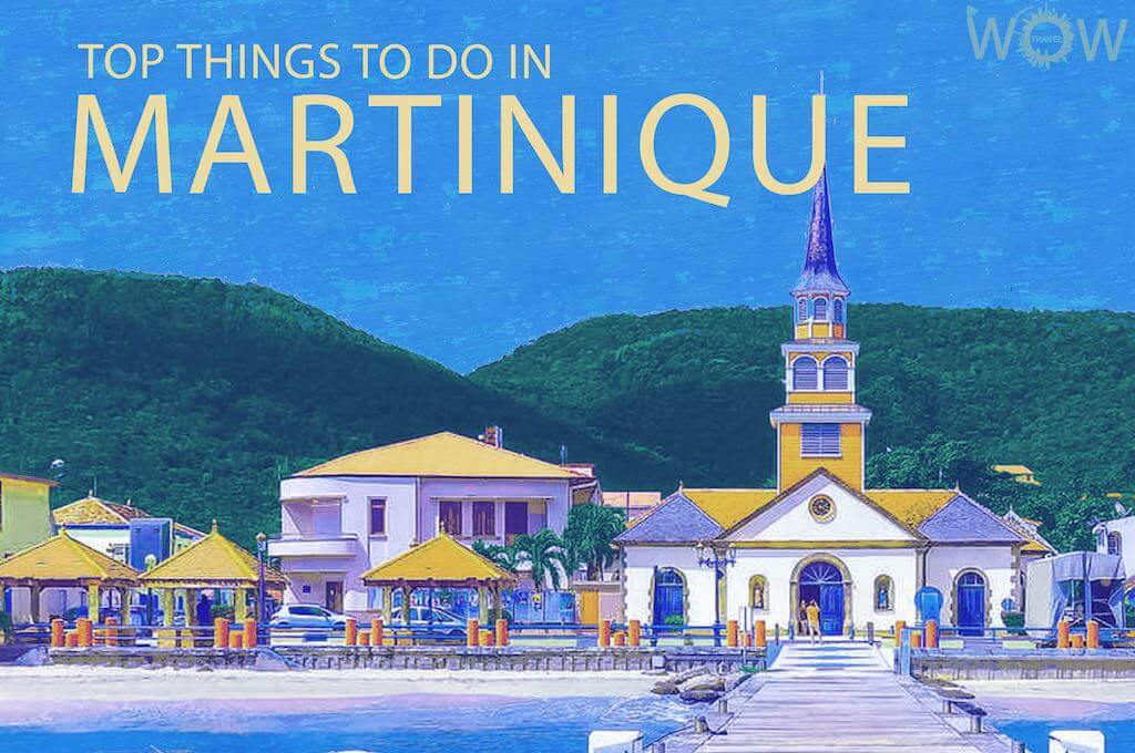 Top 12 Things To Do In Martinique - WOW TRAVEL