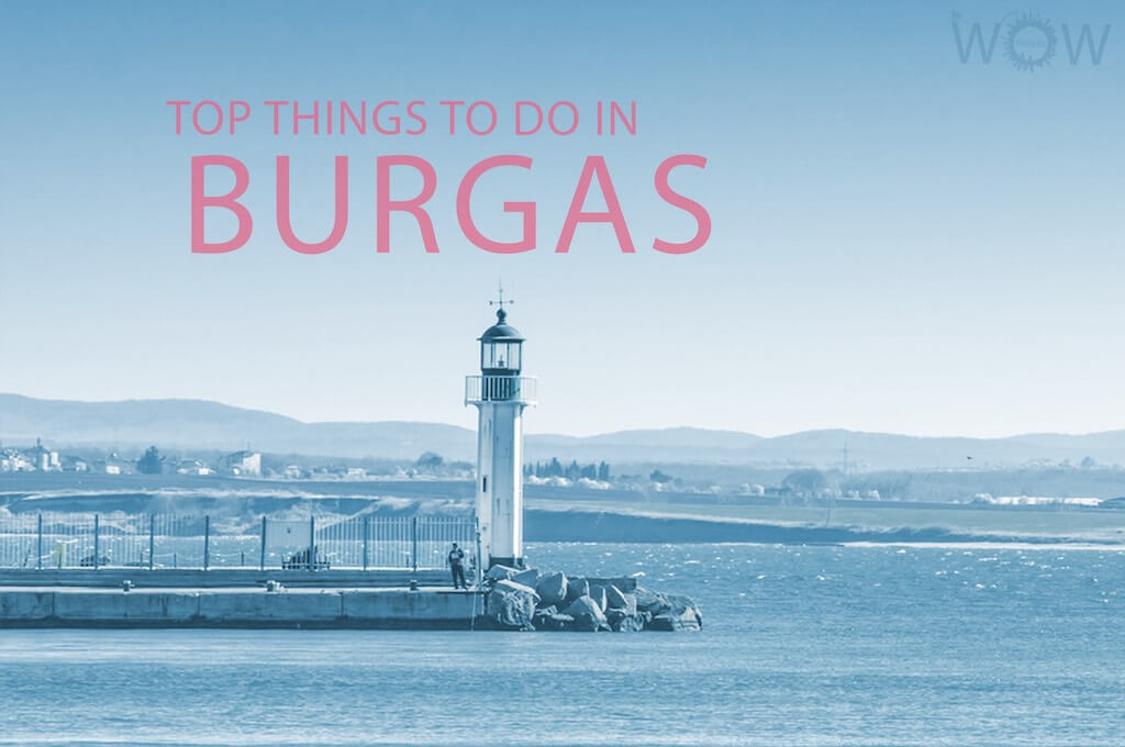 Top 12 Things To Do In Burgas