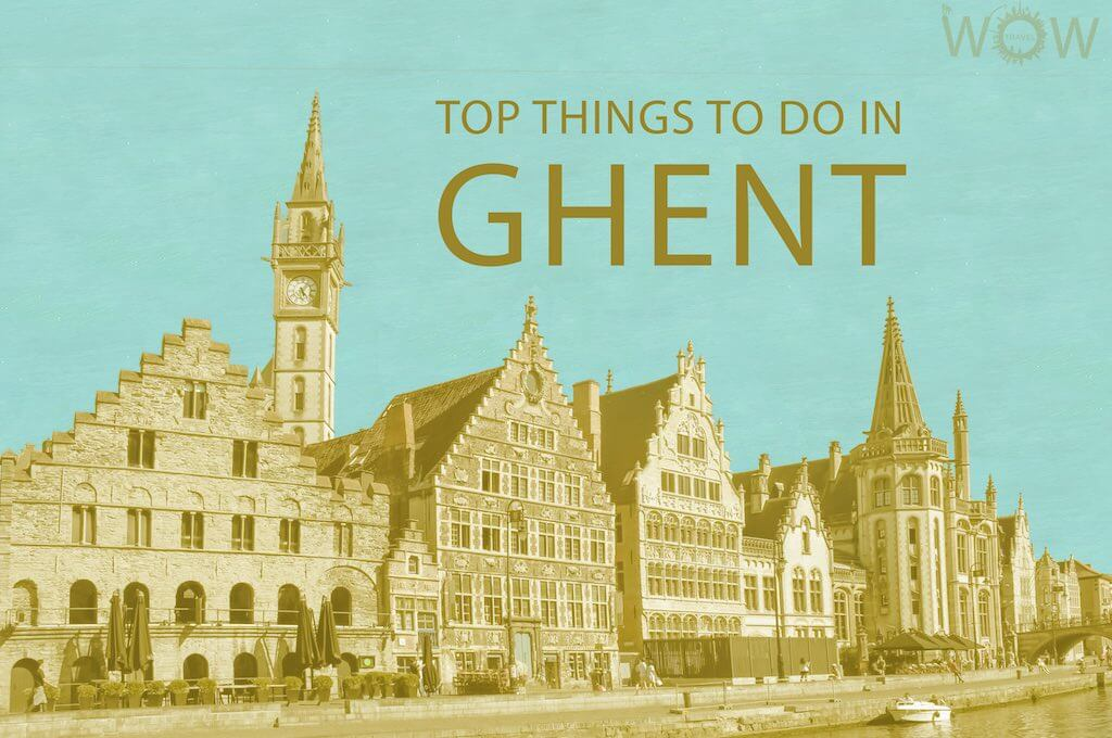 Top 12 Things To Do In Ghent
