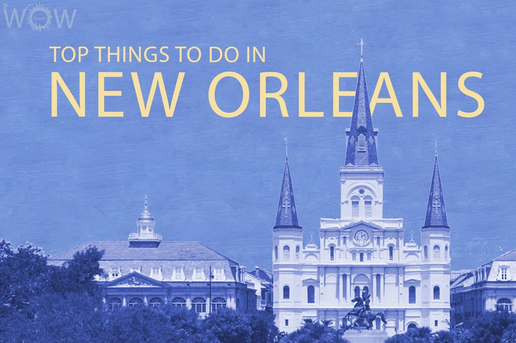 Top 12 Things To Do In New Orleans