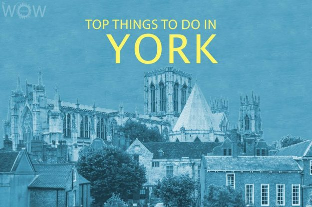 Top 12 Things To Do In York