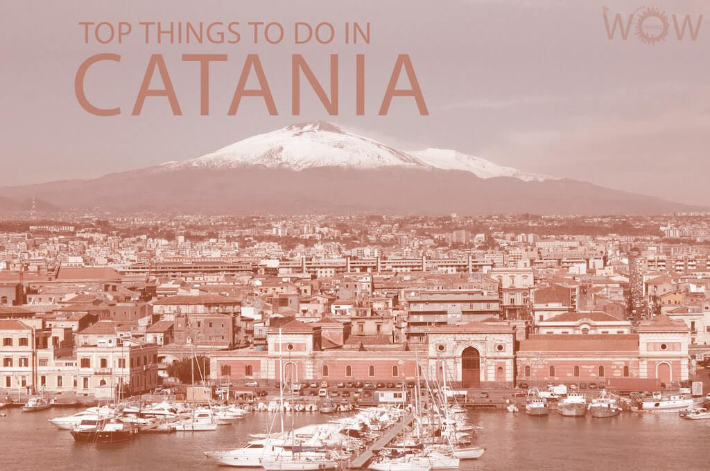 Top 12 Things To Do In Catania