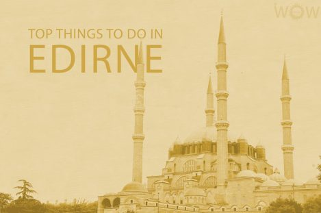 Top 12 Things To Do In Edirne