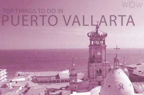 Top 12 Things To Do In Puerto Vallarta
