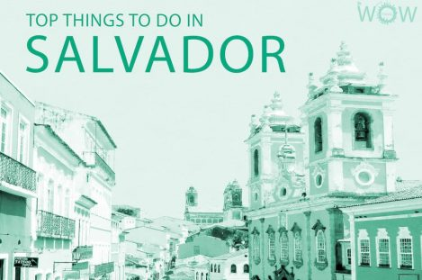 Top 12 Things To Do In Salvador