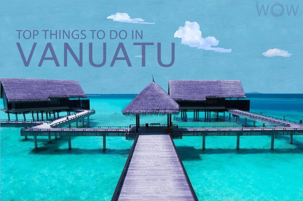 Top 12 Things To Do In Vanuatu