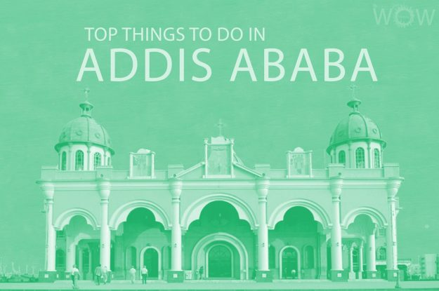 Top 12 Things To Do In Addis Ababa
