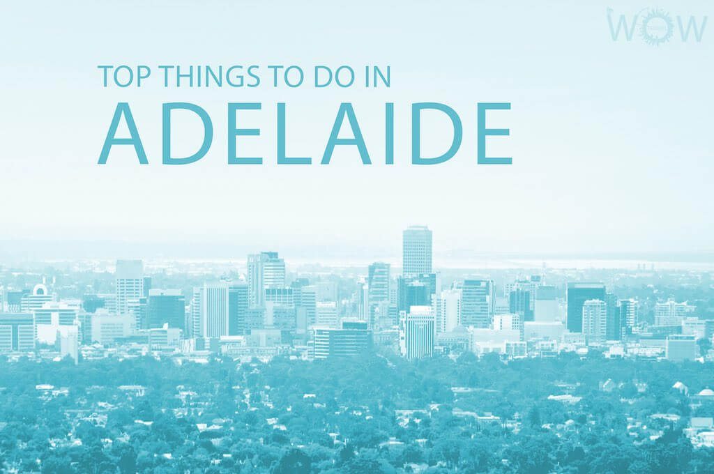 Top 12 Things To Do In Adelaide