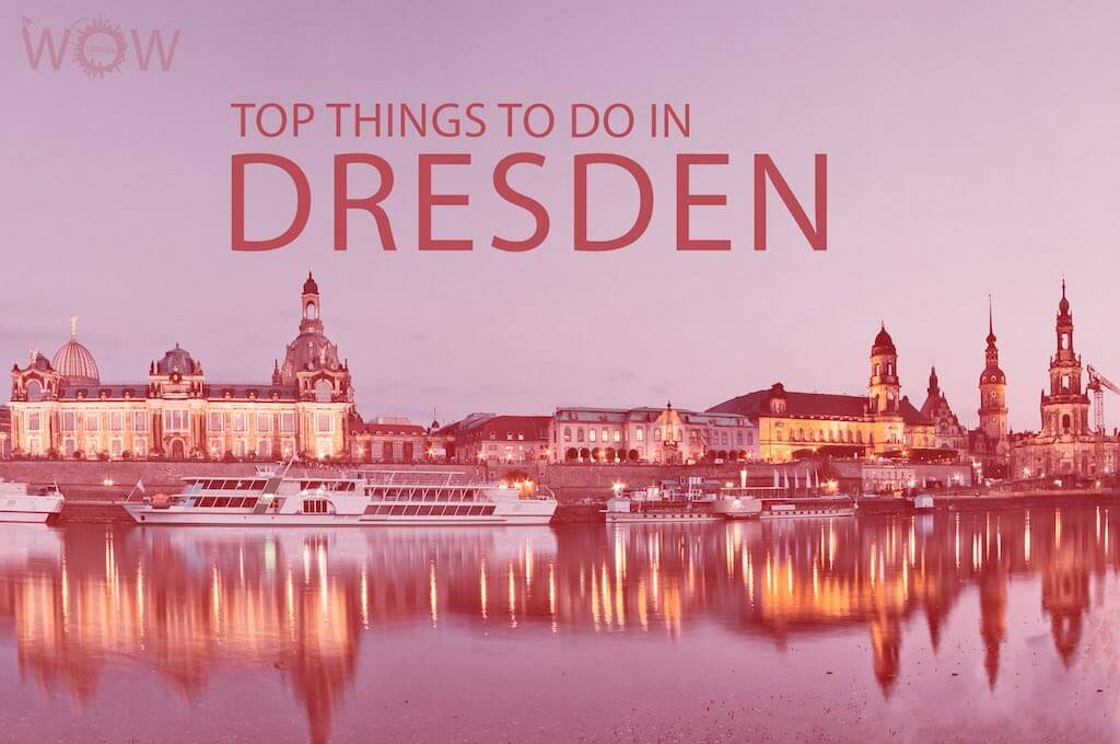 Top 12 Things To Do In Dresden