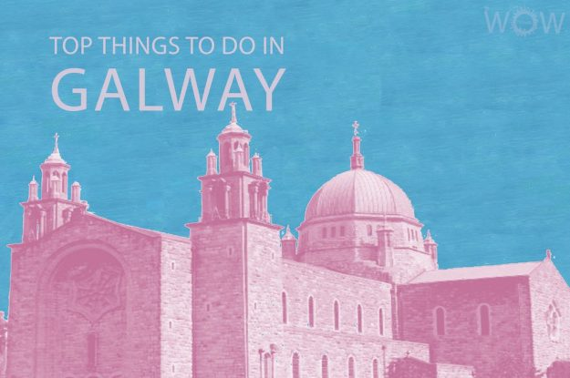 Top 12 Things To Do In Galway