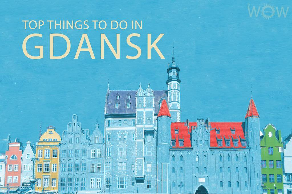 Top 12 Things To Do In Gdansk
