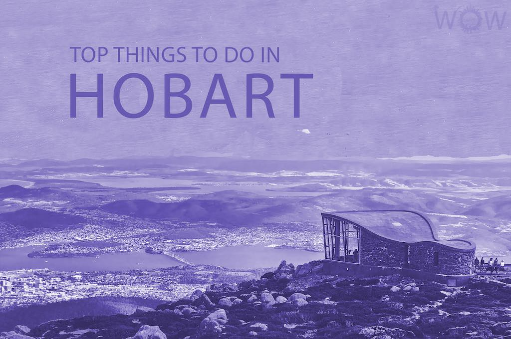 Top 12 Things To Do In Hobart