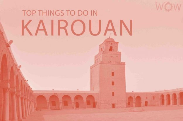 Top 12 Things To Do In Kairouan