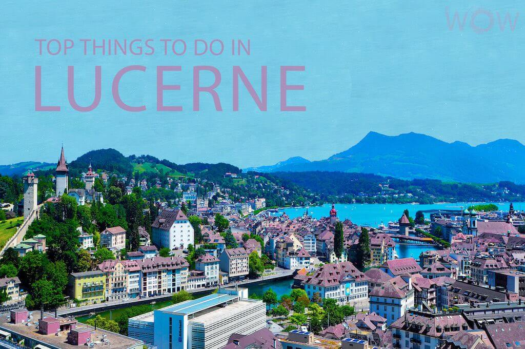 Top 12 Things To Do In Lucerne