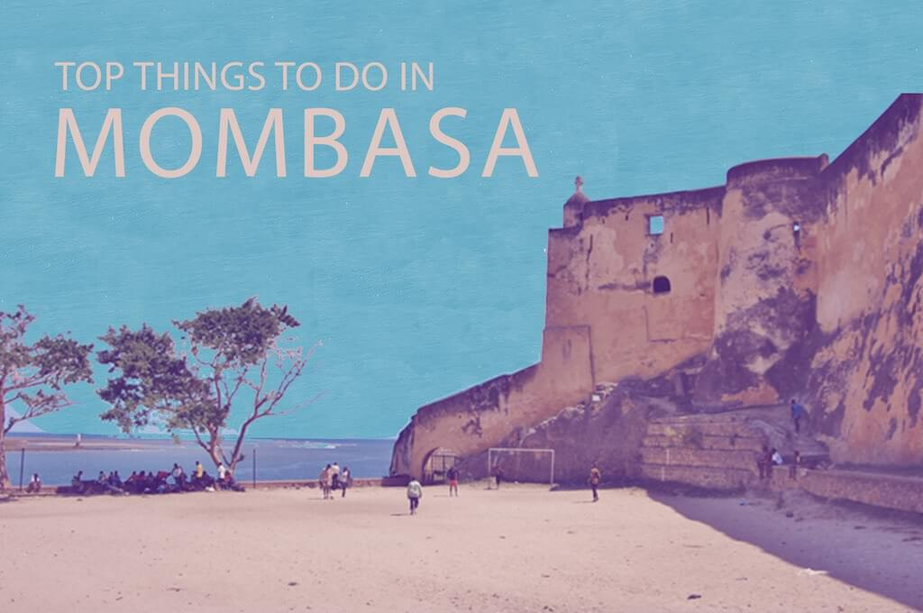 Top 12 Things To Do In Mombasa
