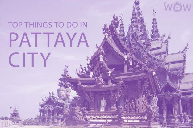 Top 12 Things To Do In Pattaya City