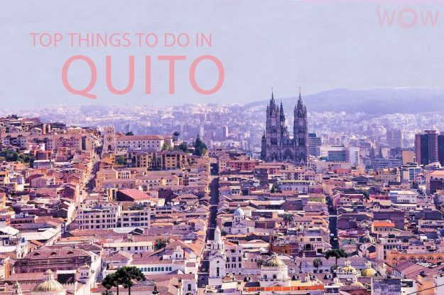 Top 12 Things To Do In Quito