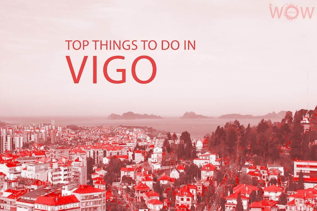 Top 12 Things To Do In Vigo