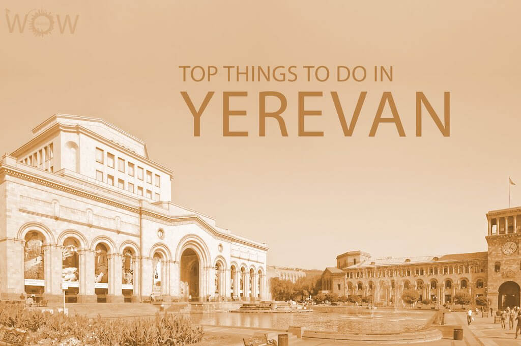 Top 12 Things To Do In Yerevan