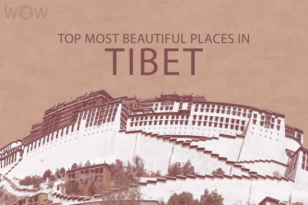 The 12 Most Beautiful Places In Tibet